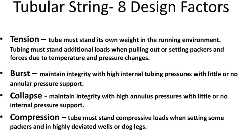 Burst maintain integrity with high internal tubing pressures with little or no annular pressure support.