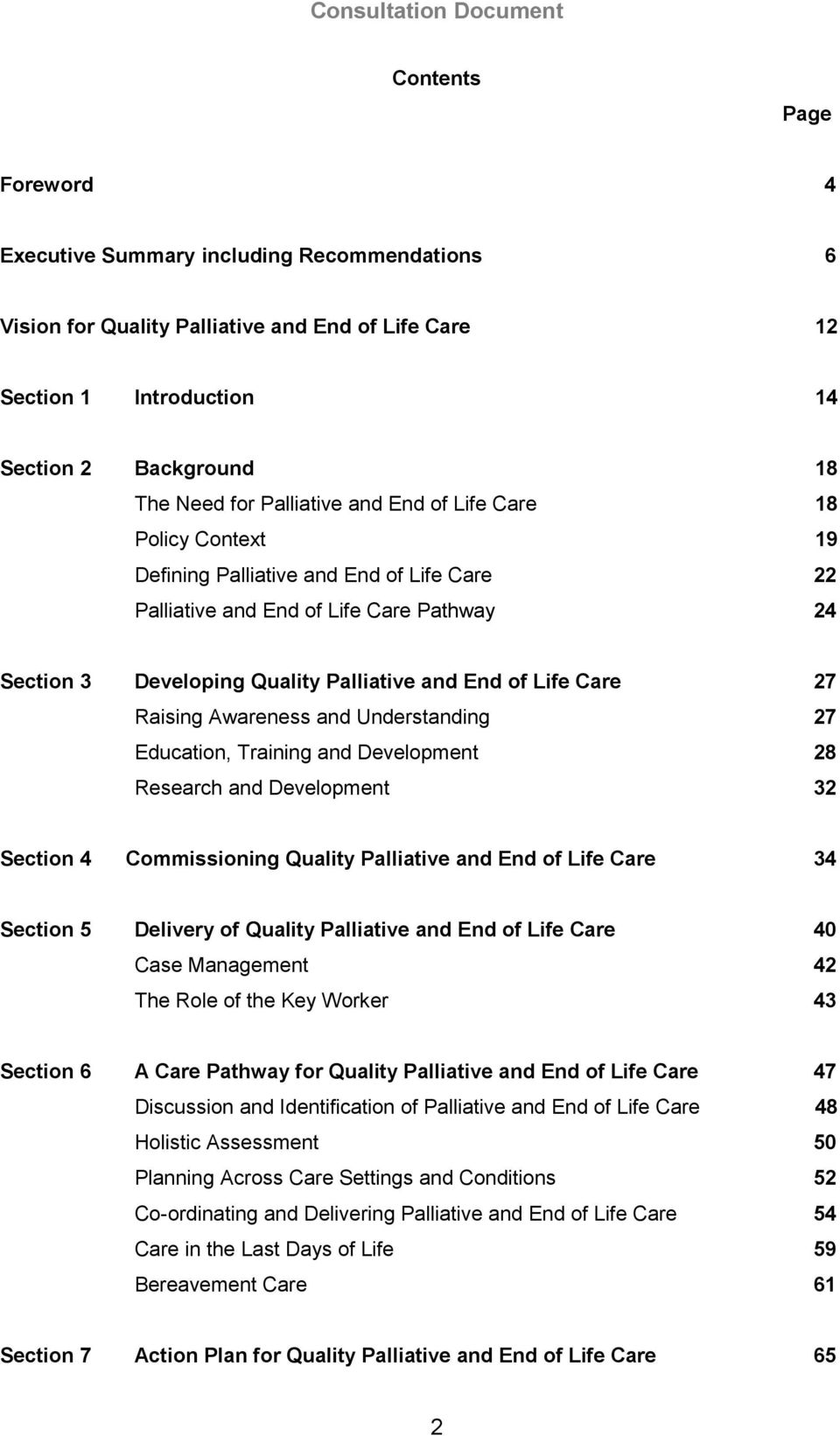 Raising Awareness and Understanding 27 Education, Training and Development 28 Research and Development 32 Section 4 Commissioning Quality Palliative and End of Life Care 34 Section 5 Delivery of