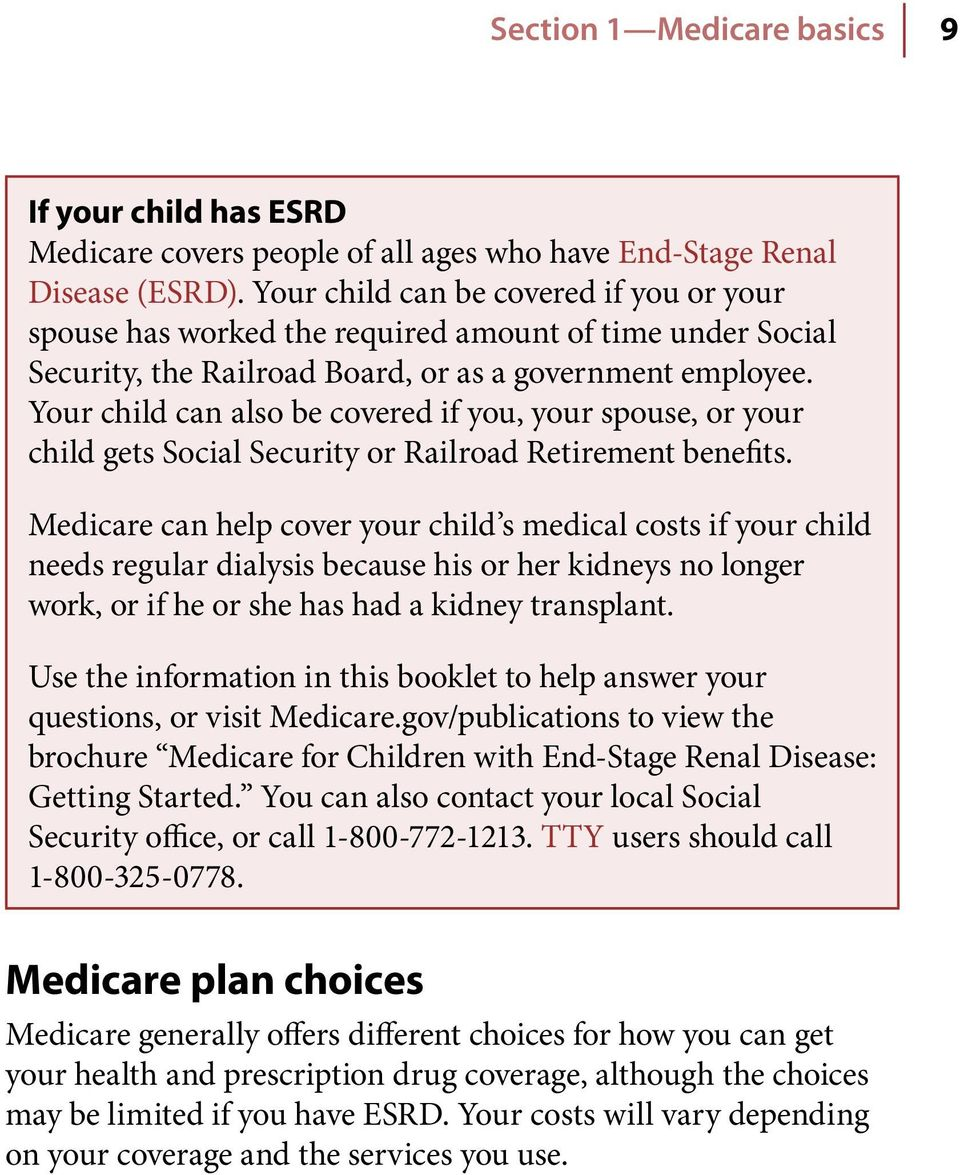 Your child can also be covered if you, your spouse, or your child gets Social Security or Railroad Retirement benefits.