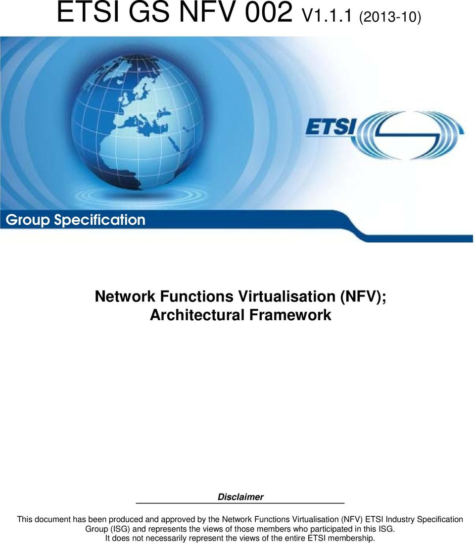 Disclaimer This document has been produced and approved by the Network Functions Virtualisation