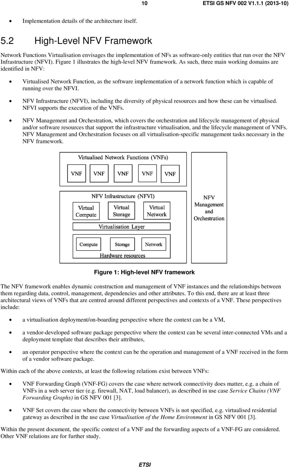 Figure 1 illustrates the high-level NFV framework.
