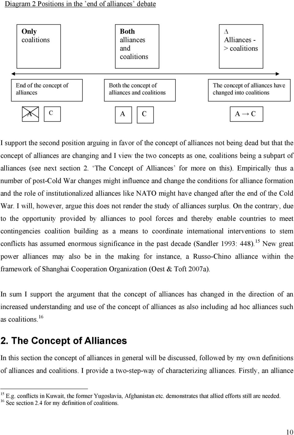 changing and I view the two concepts as one, coalitions being a subpart of alliances (see next section 2. The Concept of Alliances for more on this).