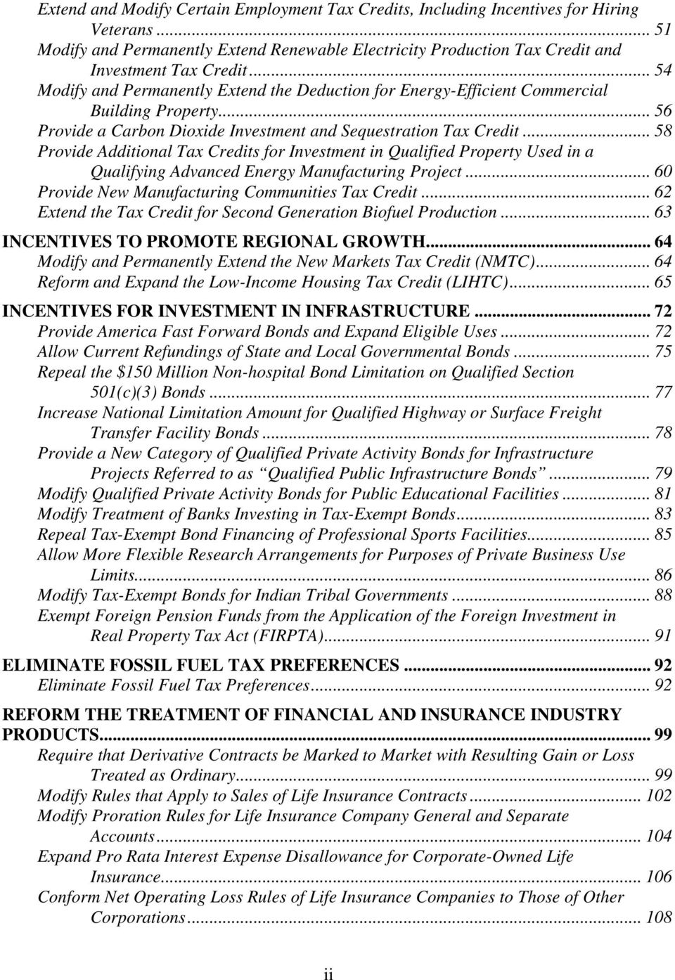 .. 58 Provide Additional Tax Credits for Investment in Qualified Property Used in a Qualifying Advanced Energy Manufacturing Project... 60 Provide New Manufacturing Communities Tax Credit.
