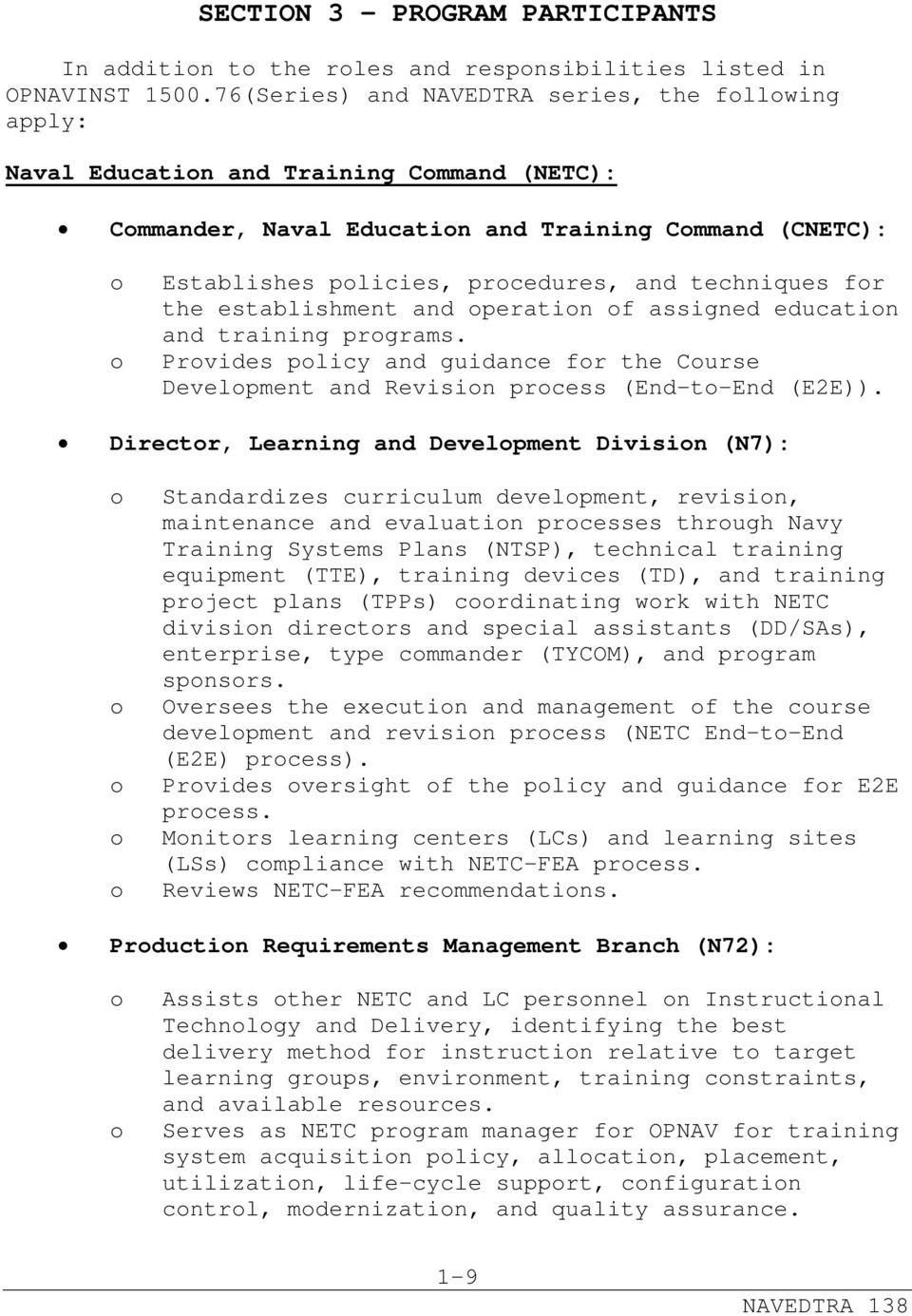 techniques for the establishment and operation of assigned education and training programs. Provides policy and guidance for the Course Development and Revision process (End-to-End (E2E)).
