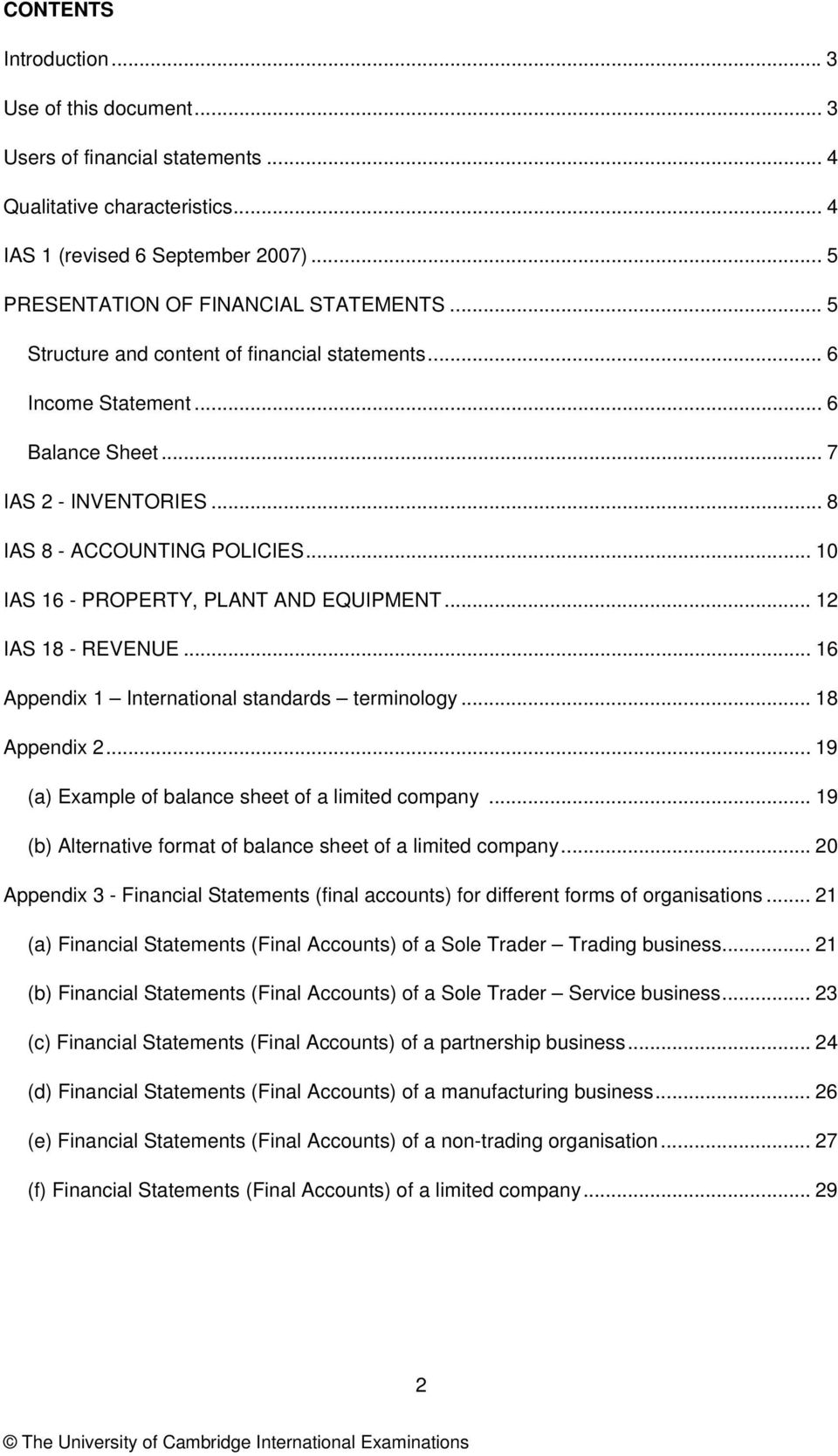 .. 12 IAS 18 - REVENUE... 16 Appendix 1 International standards terminology... 18 Appendix 2... 19 (a) Example of balance sheet of a limited company.