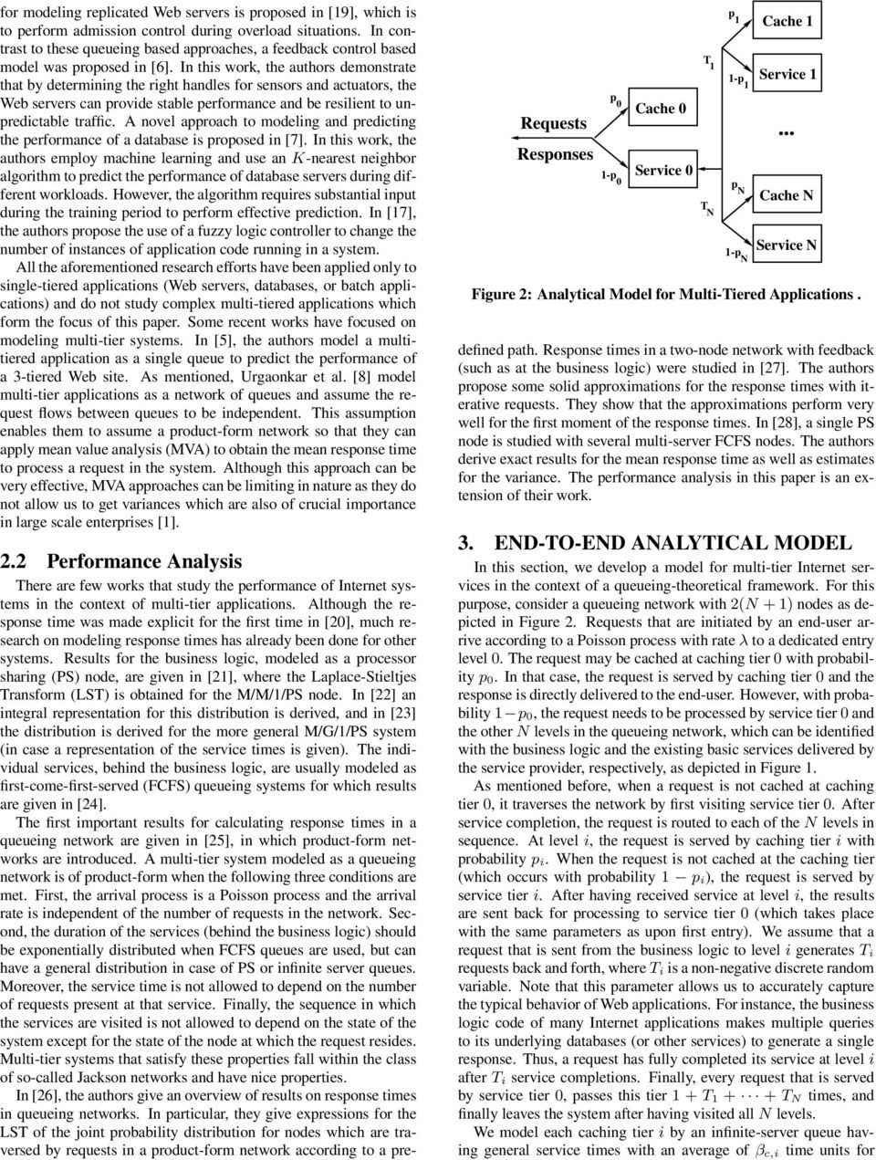 unpredictable traffic A novel approach to modeling and predicting the performance of a database is proposed in [7] In this work, the authors employ machine learning and use an K-nearest neighbor