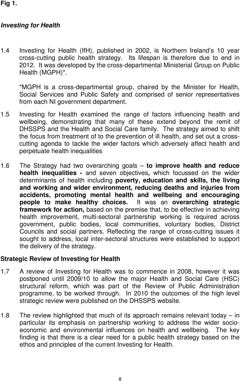 *MGPH is a cross-departmental group, chaired by the Minister for Health, Social Services and Public Safety and comprised of senior representatives from each NI government department. 1.
