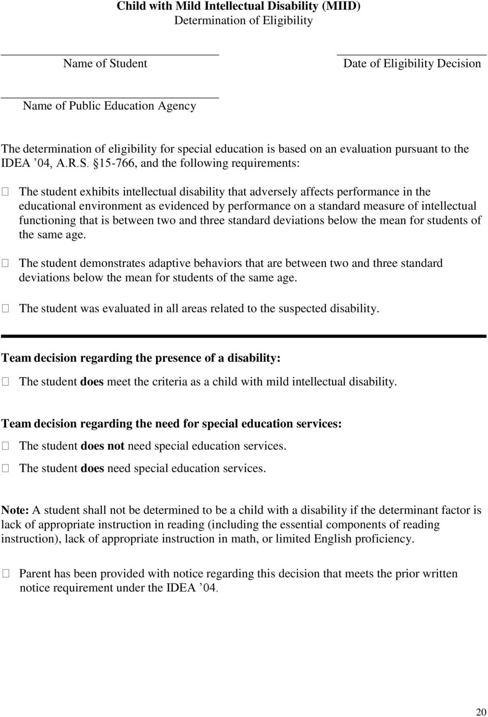15-766, and the following requirements: The student exhibits intellectual disability that adversely affects performance in the educational environment as evidenced by performance on a standard