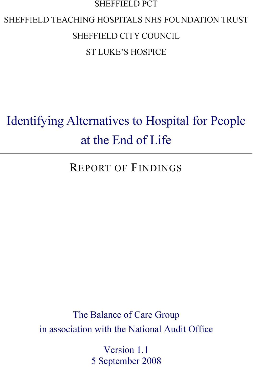 Hospital for People at the End of Life REPORT OF FINDINGS The Balance of