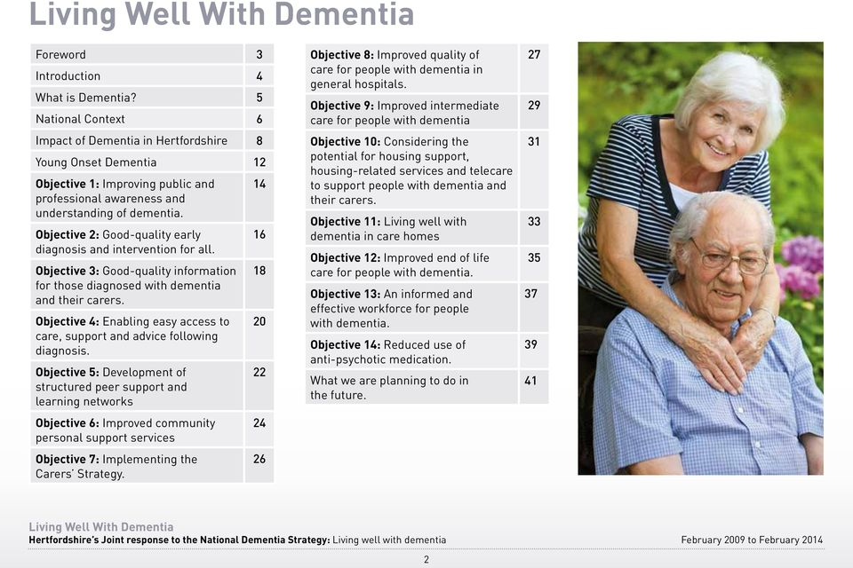 Objective 2: Good-quality early diagnosis and intervention for all. Objective 3: Good-quality information for those diagnosed with dementia and their carers.