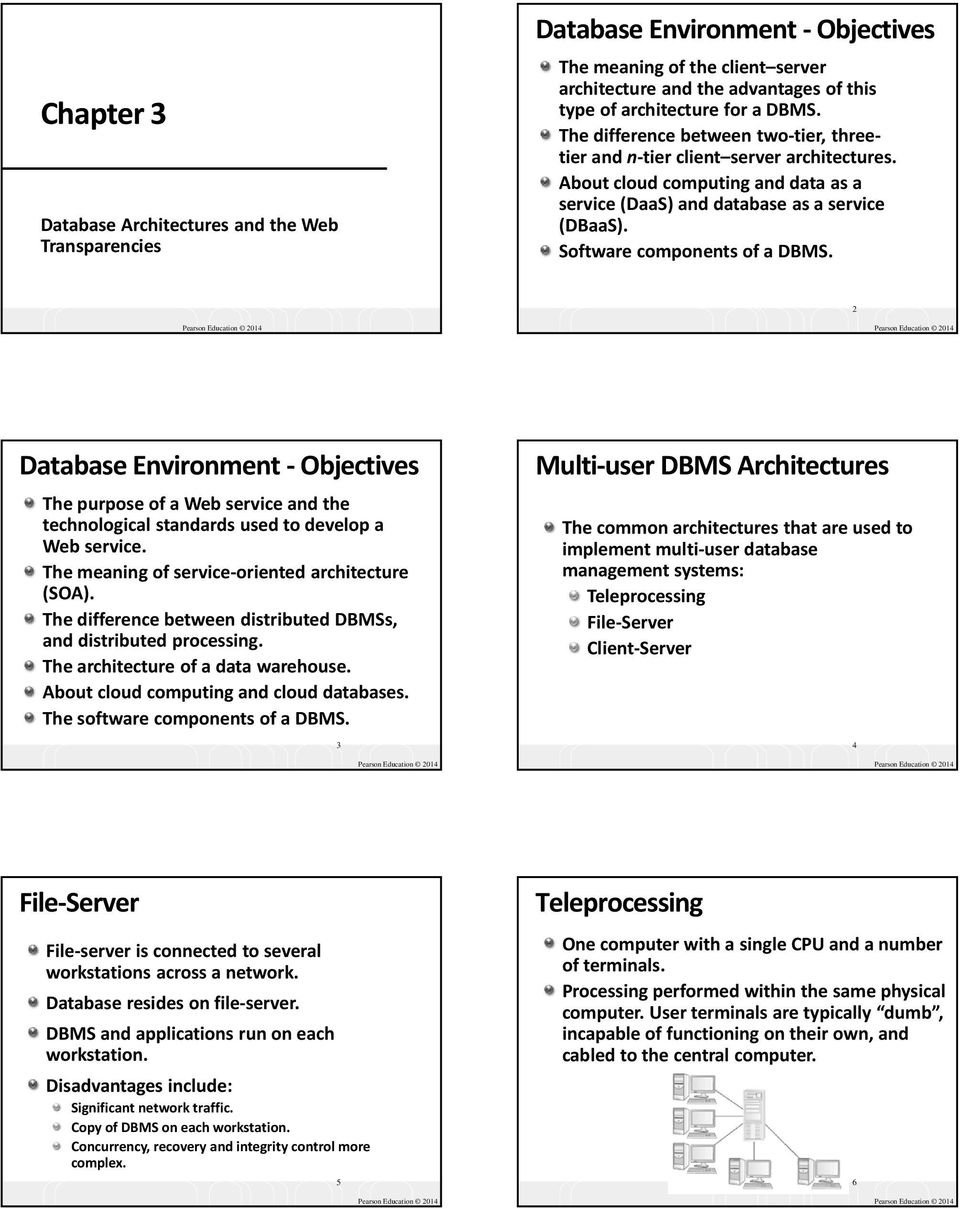 2 Database Environment - Objectives The purpose of a Web service and the technological standards used to develop a Web service. The meaning of service-oriented architecture (SOA).