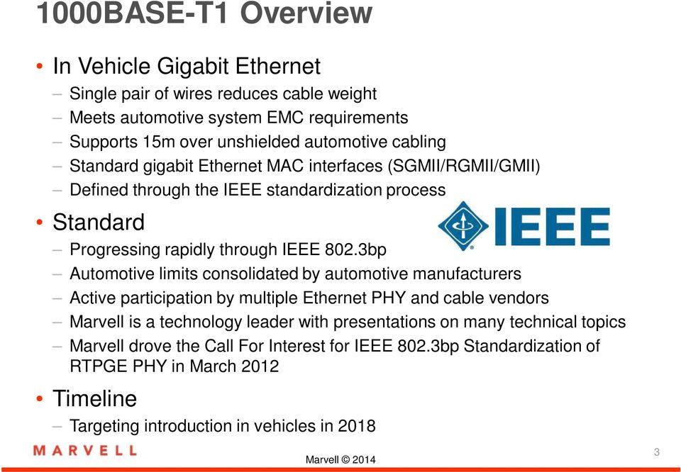 3bp Automotive limits consolidated by automotive manufacturers Active participation by multiple Ethernet PHY and cable vendors Marvell is a technology leader with