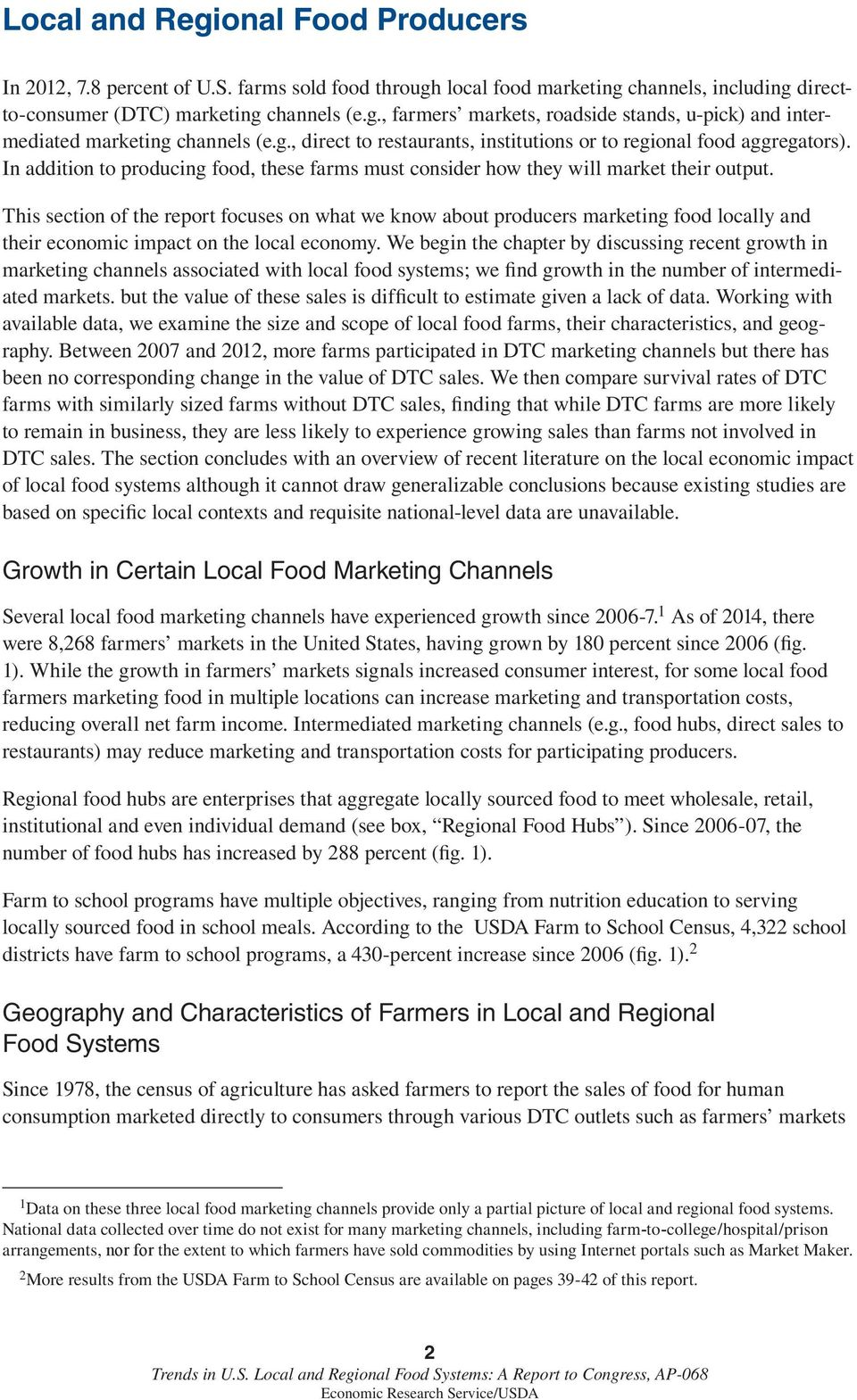 This section of the report focuses on what we know about producers marketing food locally and their economic impact on the local economy.
