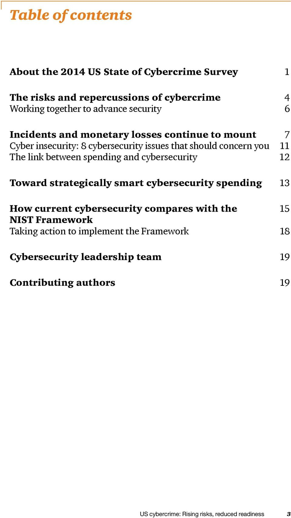 between spending and cybersecurity 2 Toward strategically smart cybersecurity spending 3 How current cybersecurity compares with the 5 NIST