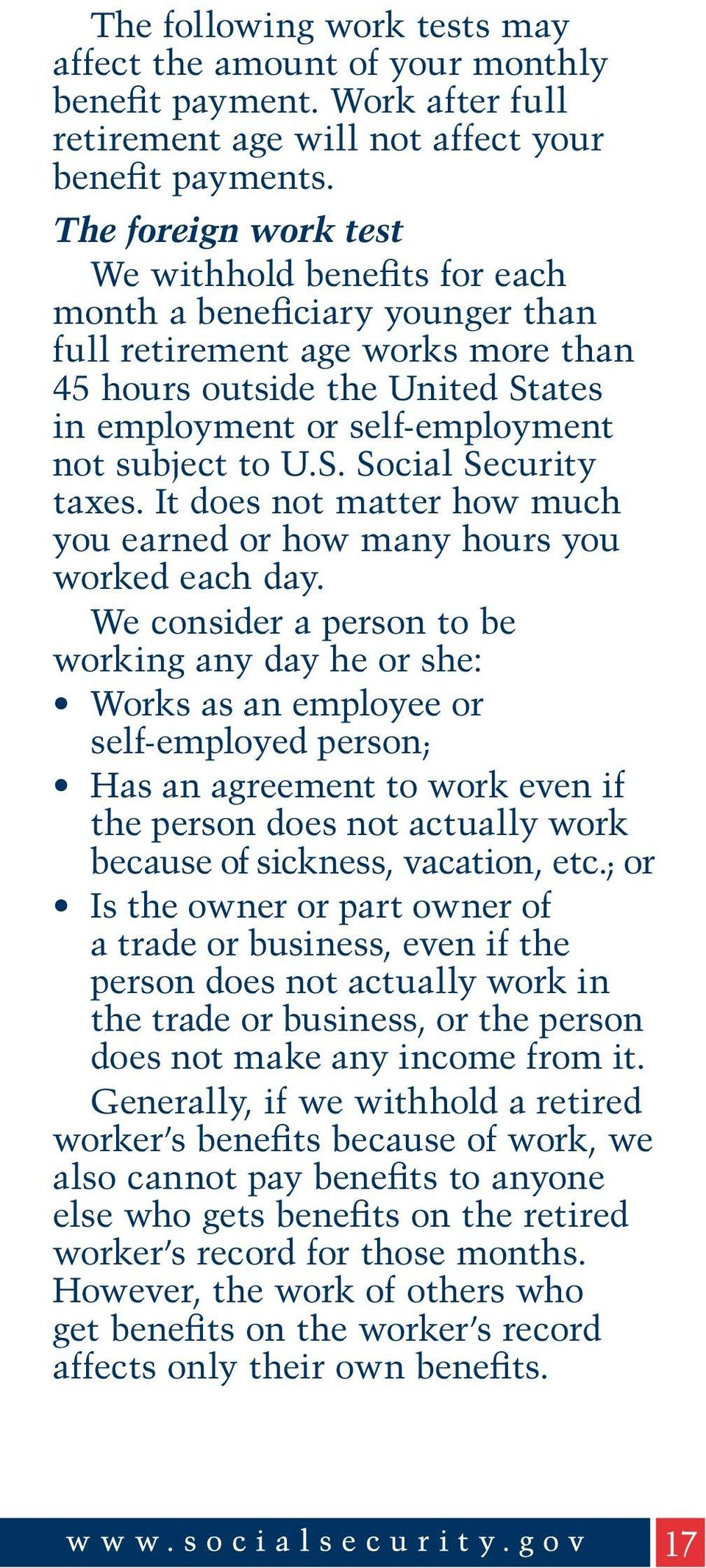 subject to U.S. Social Security taxes. It does not matter how much you earned or how many hours you worked each day.