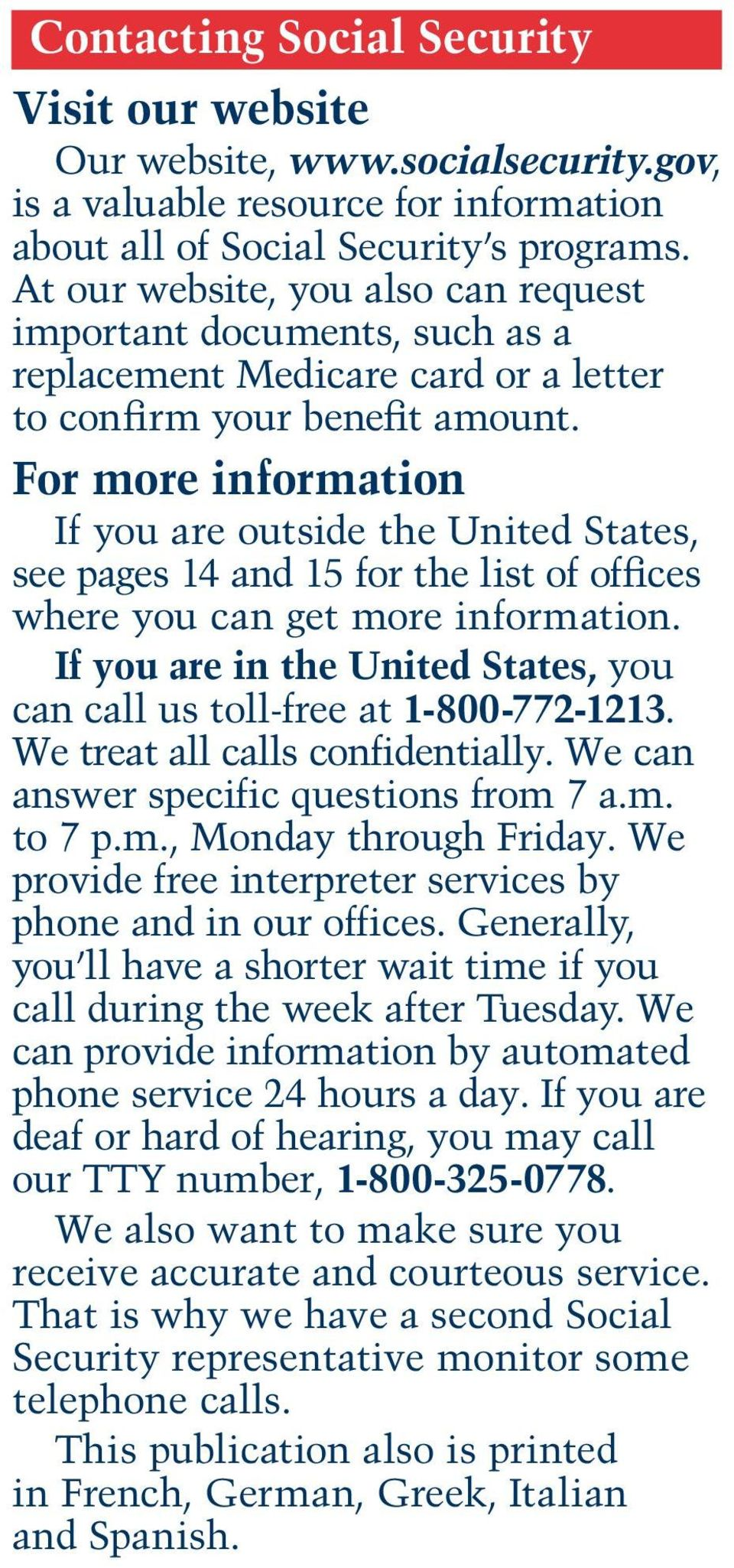 For more information If you are outside the United States, see pages 14 and 15 for the list of offices where you can get more information.