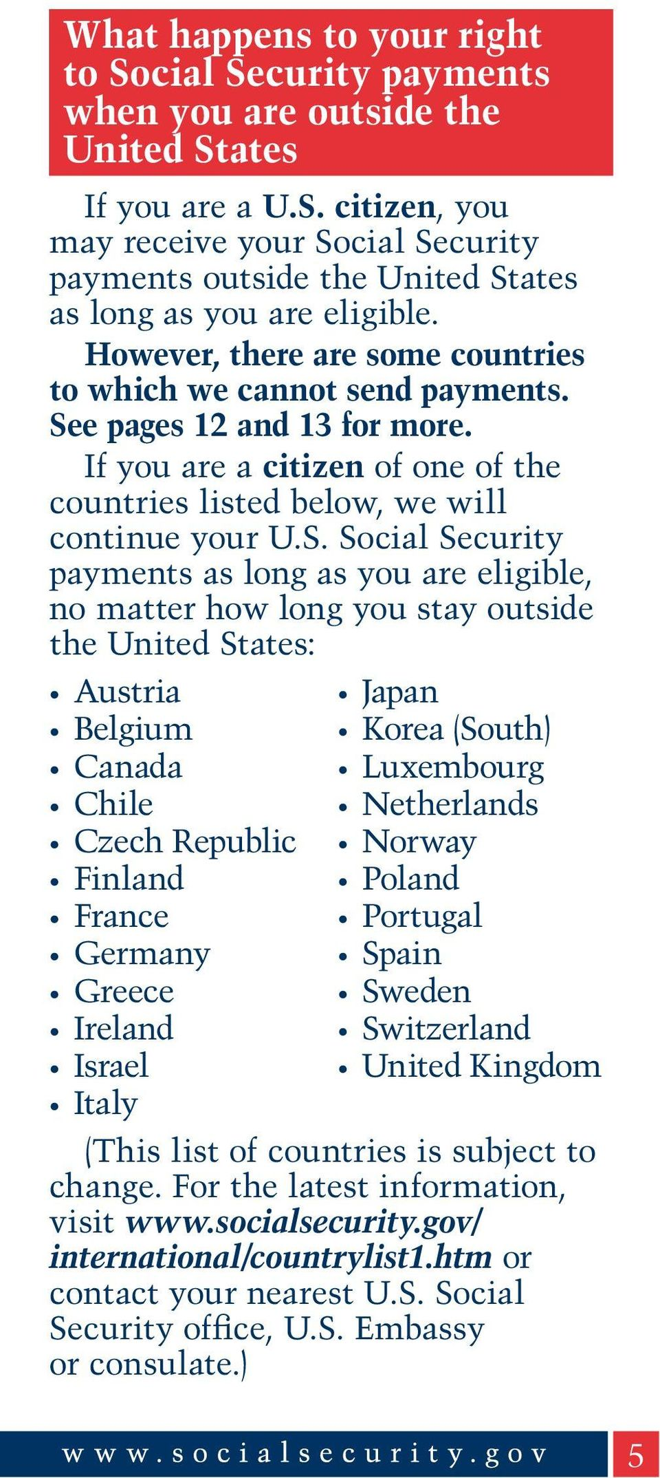 e pages 12 and 13 for more. If you are a citizen of one of the countries listed below, we will continue your U.S.