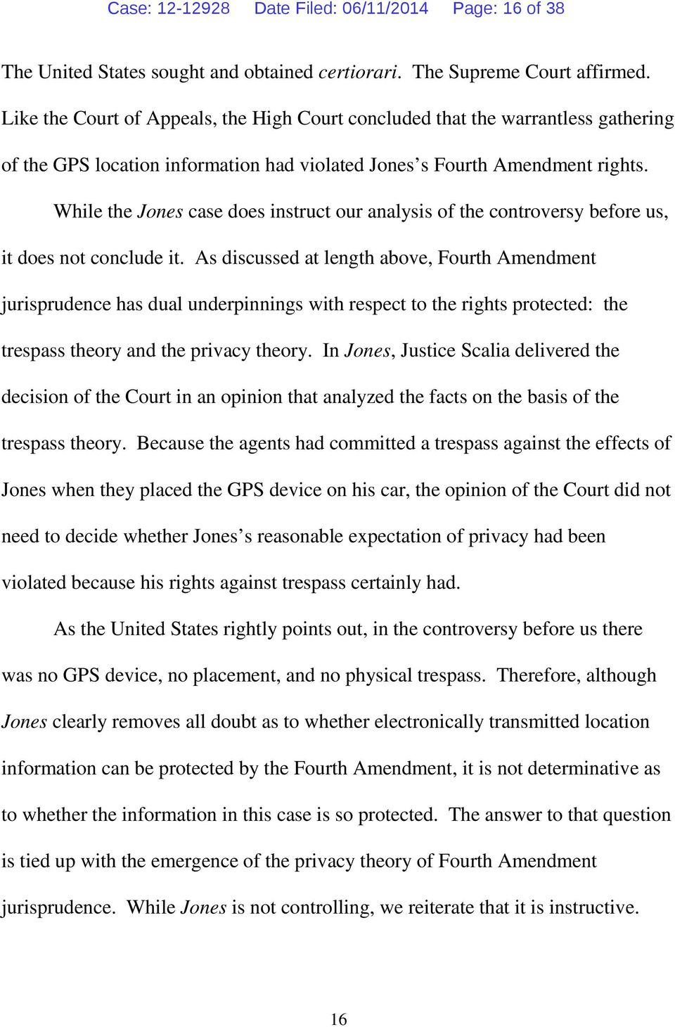 While the Jones case does instruct our analysis of the controversy before us, it does not conclude it.