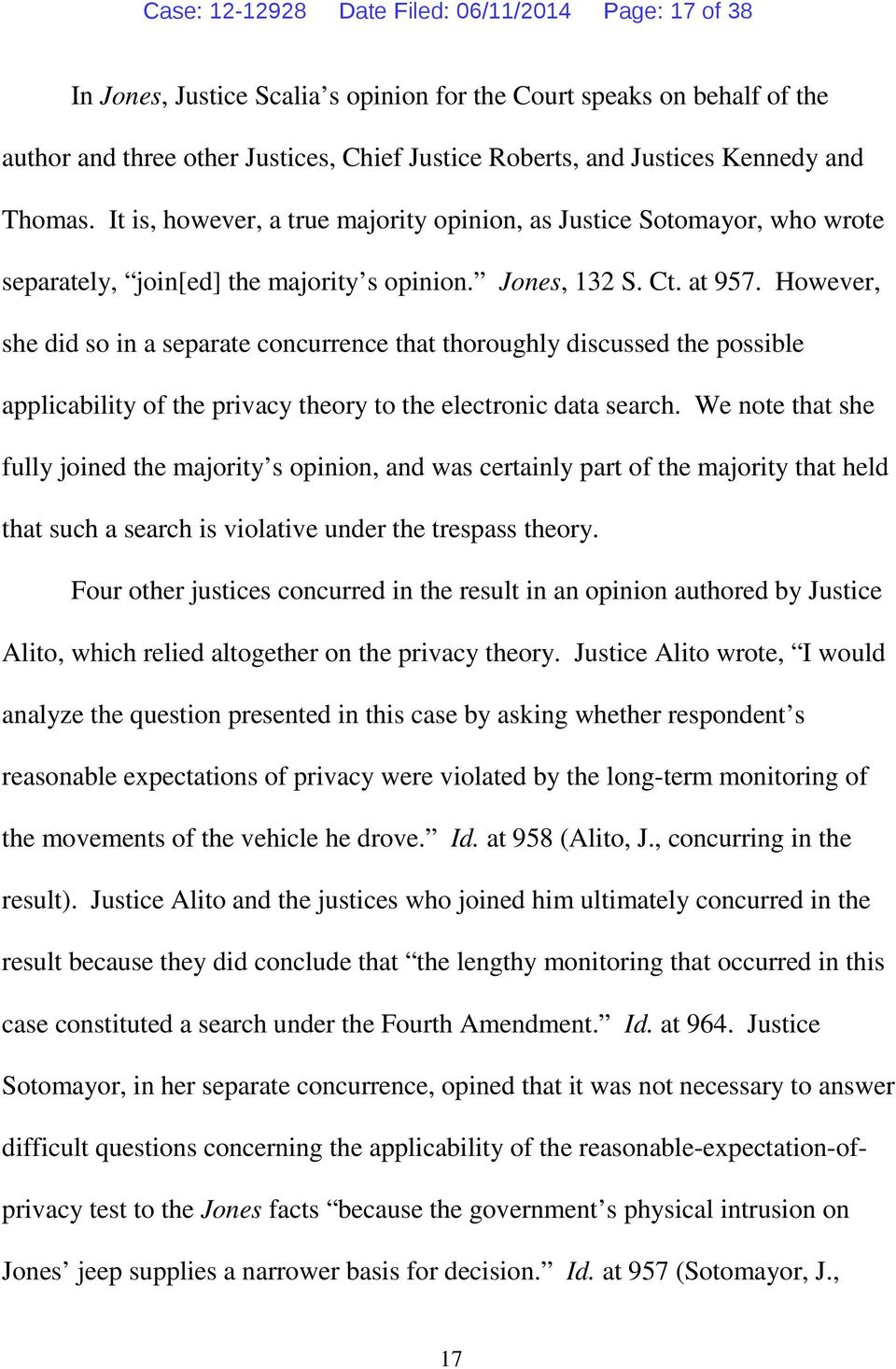 However, she did so in a separate concurrence that thoroughly discussed the possible applicability of the privacy theory to the electronic data search.