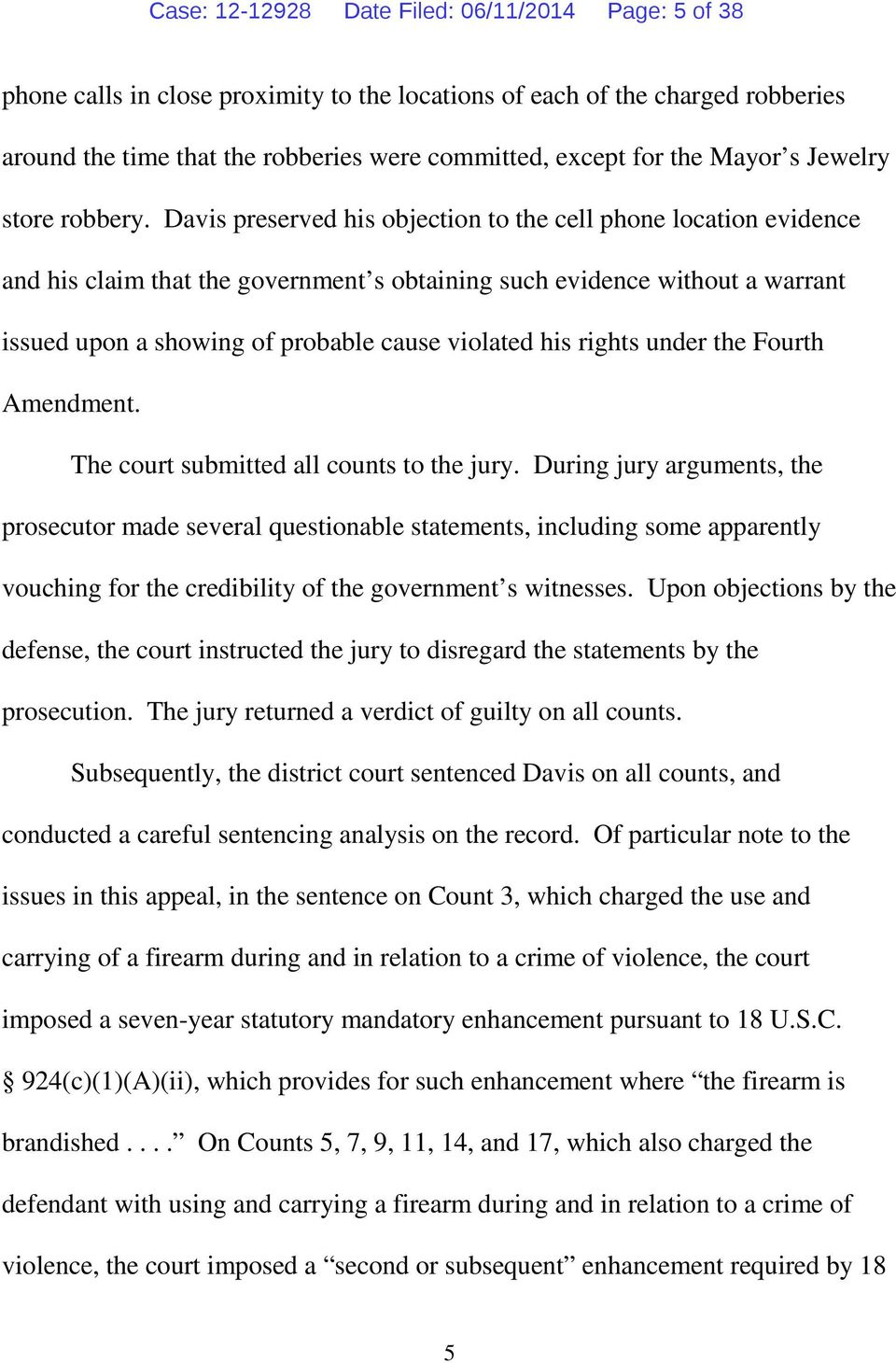 Davis preserved his objection to the cell phone location evidence and his claim that the government s obtaining such evidence without a warrant issued upon a showing of probable cause violated his
