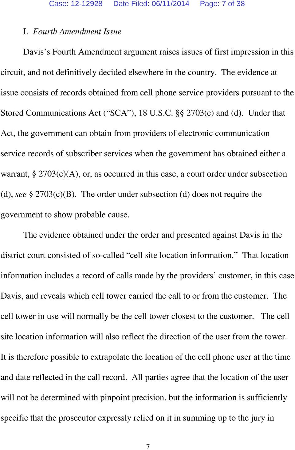 The evidence at issue consists of records obtained from cell phone service providers pursuant to the Stored Communications Act ( SCA ), 18 U.S.C. 2703(c) and (d).