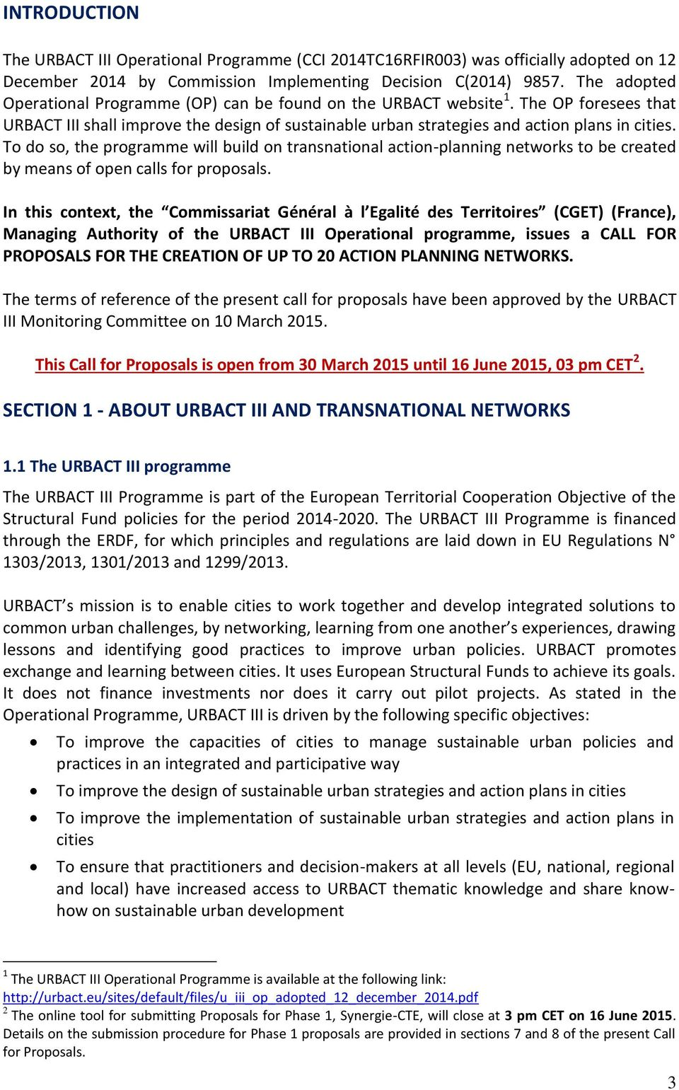 To do so, the programme will build on transnational action-planning networks to be created by means of open calls for proposals.