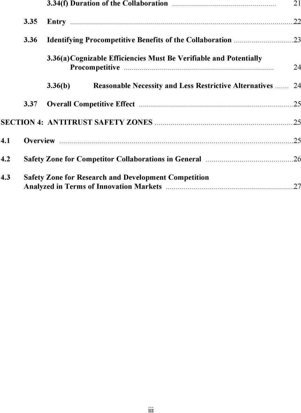 36(b) Reasonable Necessity and Less Restrictive Alternatives... 24 3.37 Overall Competitive Effect... 25 SECTION 4: ANTITRUST SAFETY ZONES.