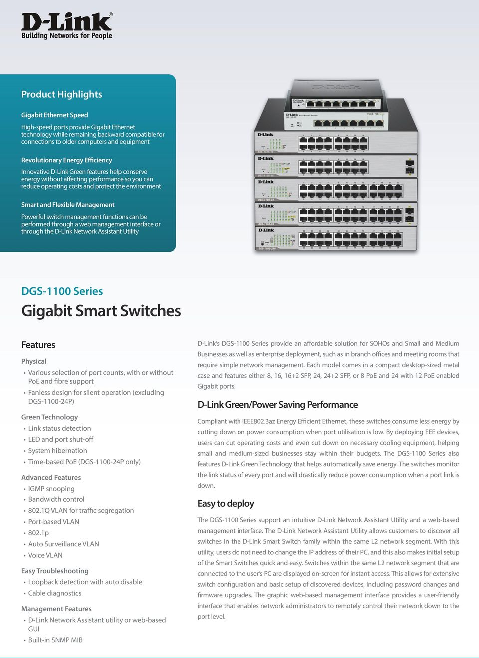 Powerful switch management functions can be performed through a web management interface or through the D-Link Network Assistant Utility DGS-1100 Series Gigabit Smart Switches Features Various