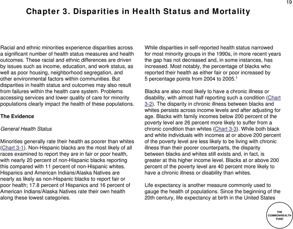 communities. But disparities in health status and outcomes may also result from failures within the health care system.