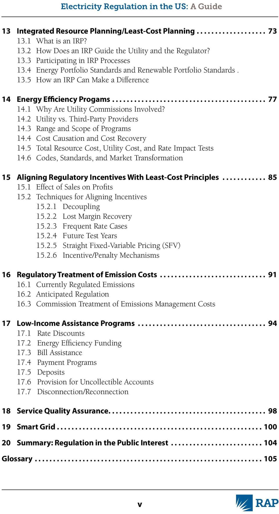 Third-Party Providers 14.3 Range and Scope of Programs 14.4 Cost Causation and Cost Recovery 14.5 Total Resource Cost, Utility Cost, and Rate Impact Tests 14.
