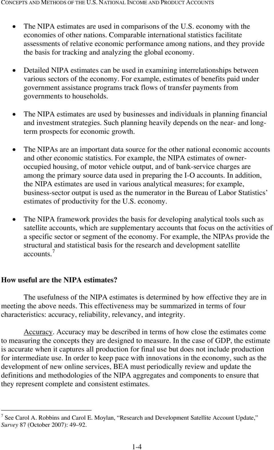 Detailed NIPA estimates can be used in examining interrelationships between various sectors of the economy.