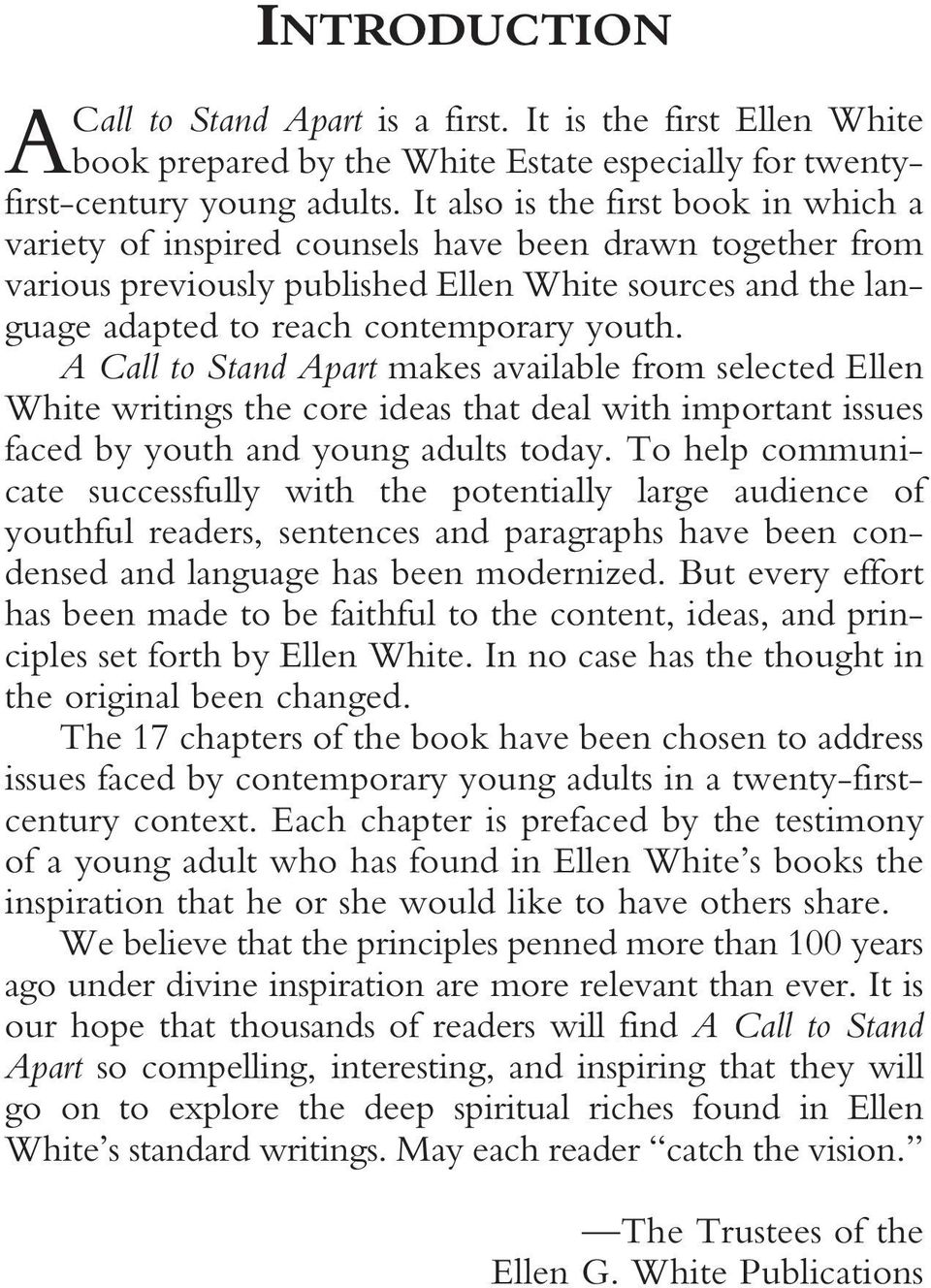 A Call to Stand Apart makes available from selected Ellen White writings the core ideas that deal with important issues faced by youth and young adults today.