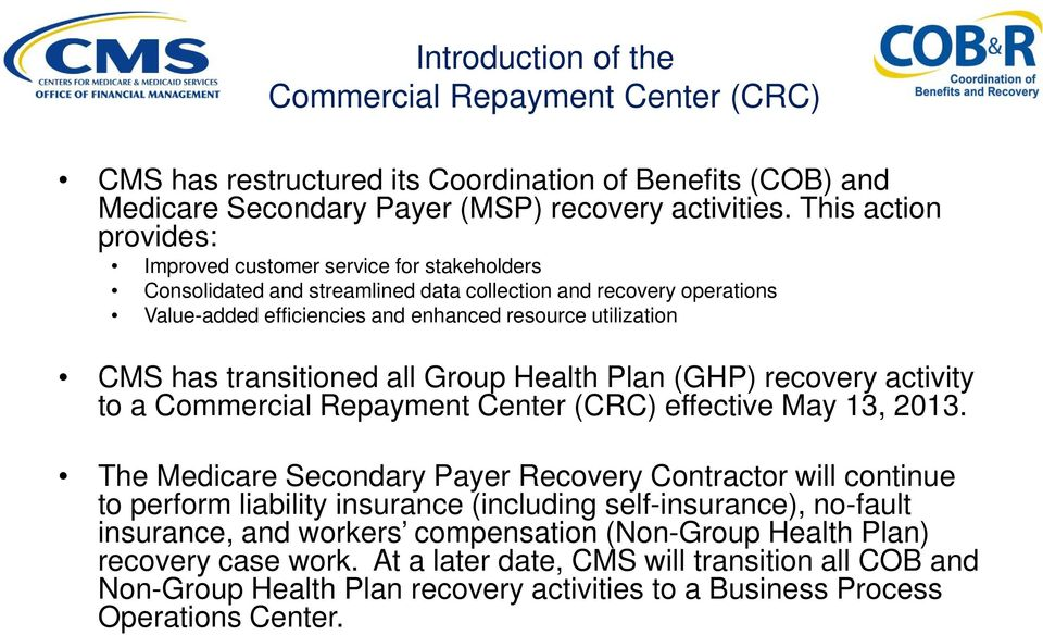 has transitioned all group health plan ghp recovery activity to a commercial repayment center