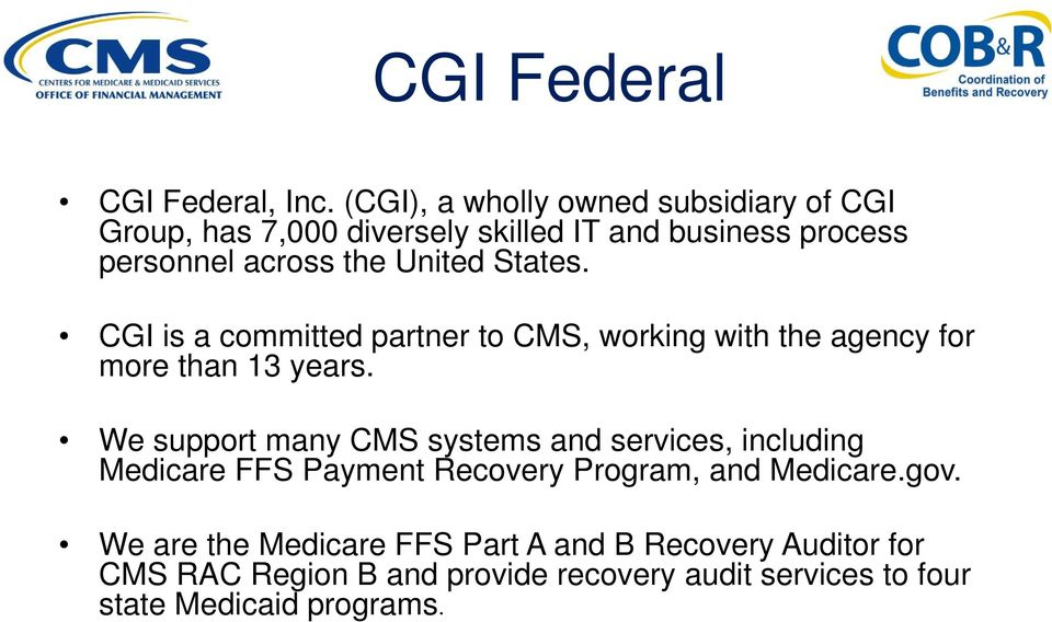 cgi is a committed partner to cms working with the agency for