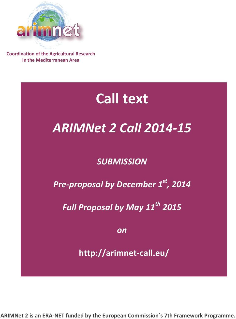 2014 Full Proposal by May 11 th 2015 on http://arimnet-call.