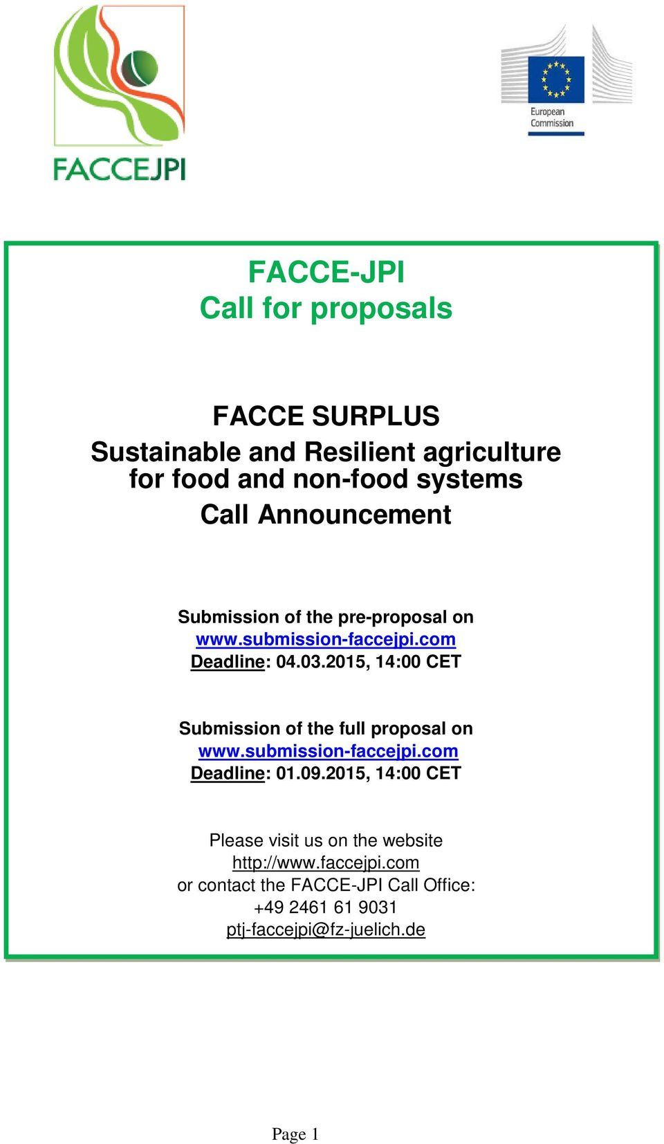 2015, 14:00 CET Submission of the full proposal on www.submission-faccejpi.com Deadline: 01.09.