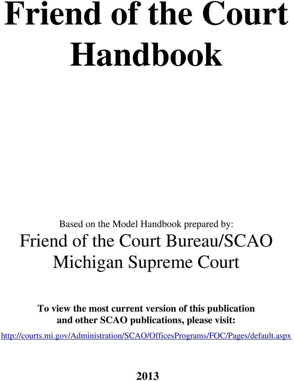 version of this publication and other SCAO publications, please visit: