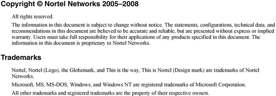 Users must take full responsibility for their applications of any products specified in this document. The information in this document is proprietary to Nortel Networks.