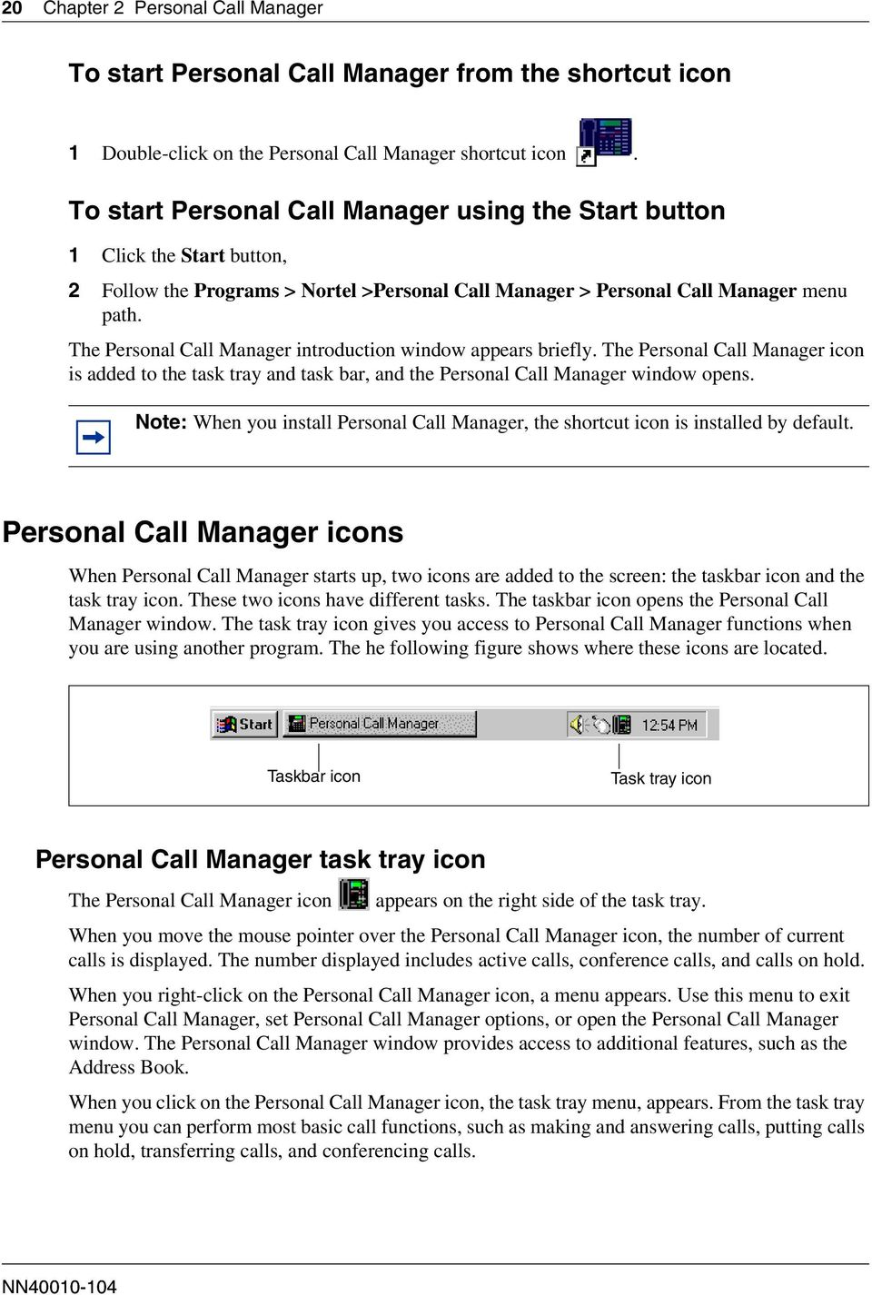 The Personal Call Manager introduction window appears briefly. The Personal Call Manager icon is added to the task tray and task bar, and the Personal Call Manager window opens.