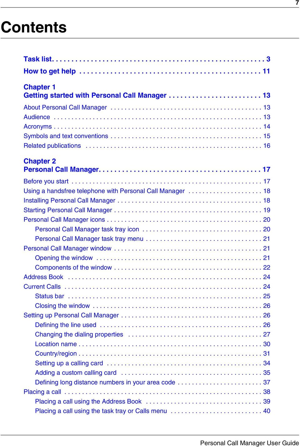 .......................................................... 14 Symbols and text conventions........................................... 15 Related publications.................................................. 16 Chapter 2 Personal Call Manager.