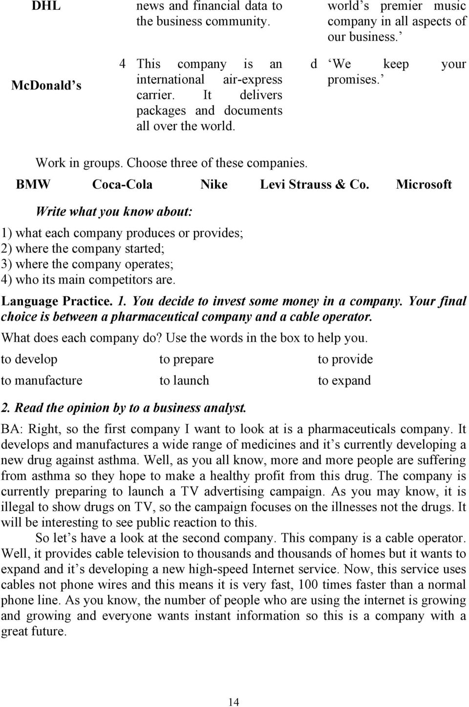 Microsoft Write what you know about: 1) what each company produces or provides; 2) where the company started; 3) where the company operates; 4) who its main competitors are. Language Practice. 1. You decide to invest some money in a company.