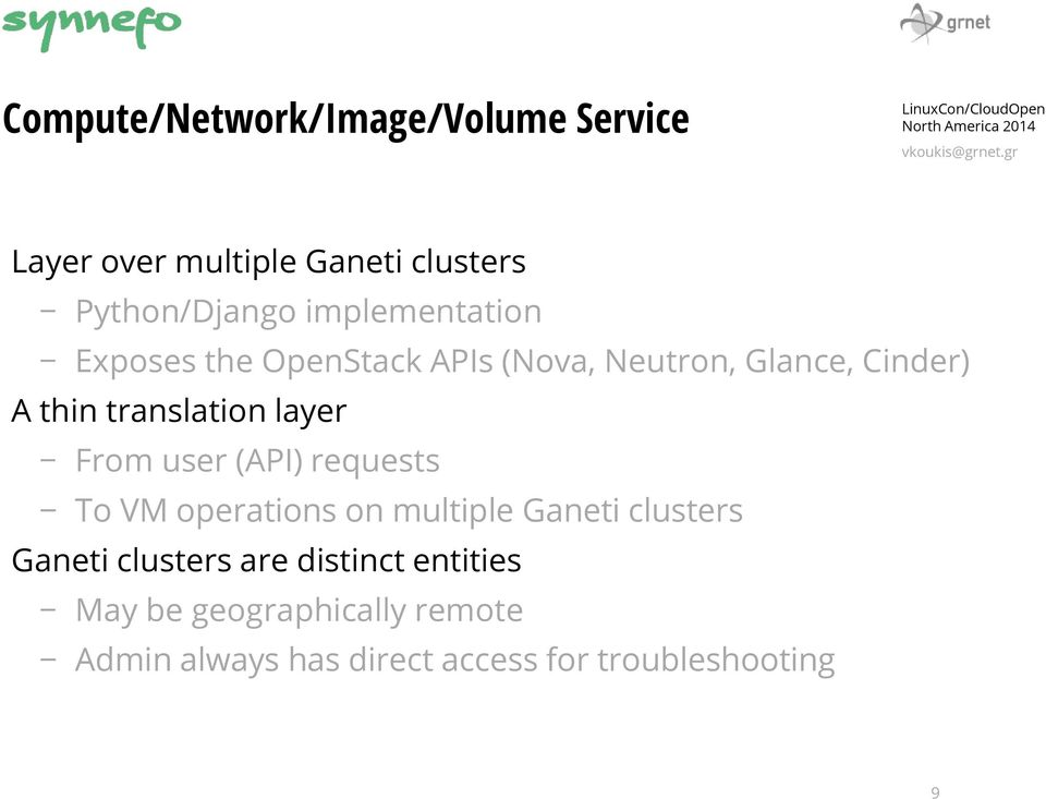 layer From user (API) requests To VM operations on multiple Ganeti clusters Ganeti clusters