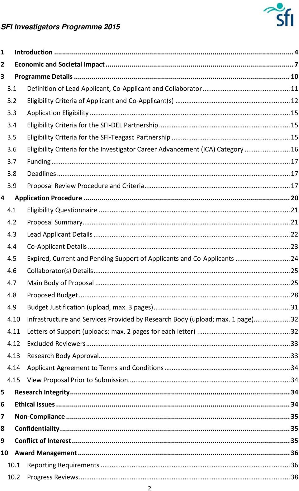 .. 15 3.6 Eligibility Criteria for the Investigator Career Advancement (ICA) Category... 16 3.7 Funding... 17 3.8 Deadlines... 17 3.9 Proposal Review Procedure and Criteria.