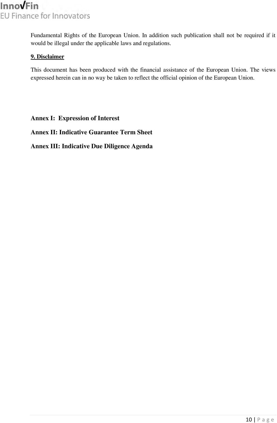 Disclaimer This document has been produced with the financial assistance of the European Union.