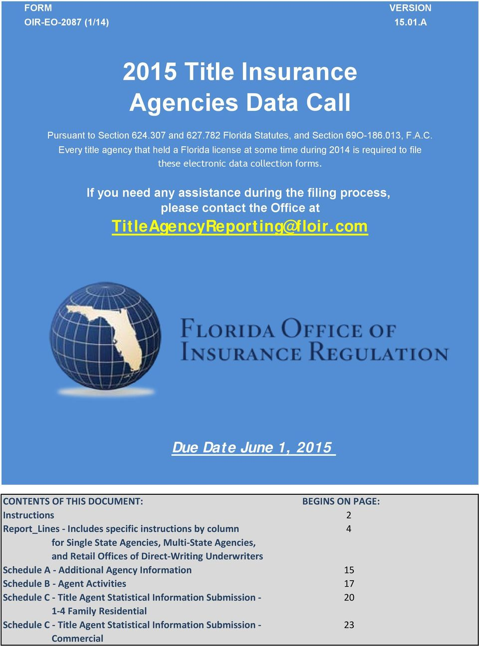 Every title agency that held a Florida license at some time during 2014 is required to file these electronic data collection forms.