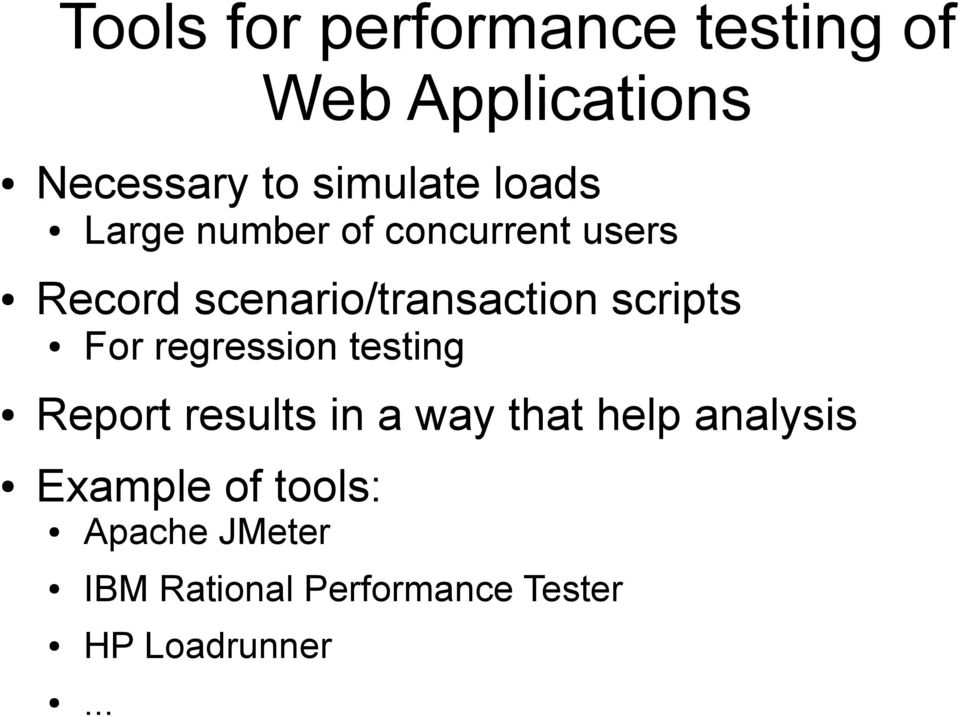 scripts For regression testing Report results in a way that help analysis