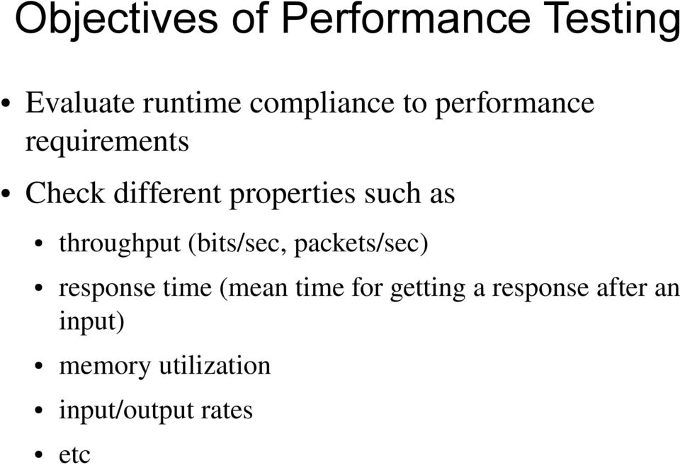 throughput (bits/sec, packets/sec) response time (mean time for