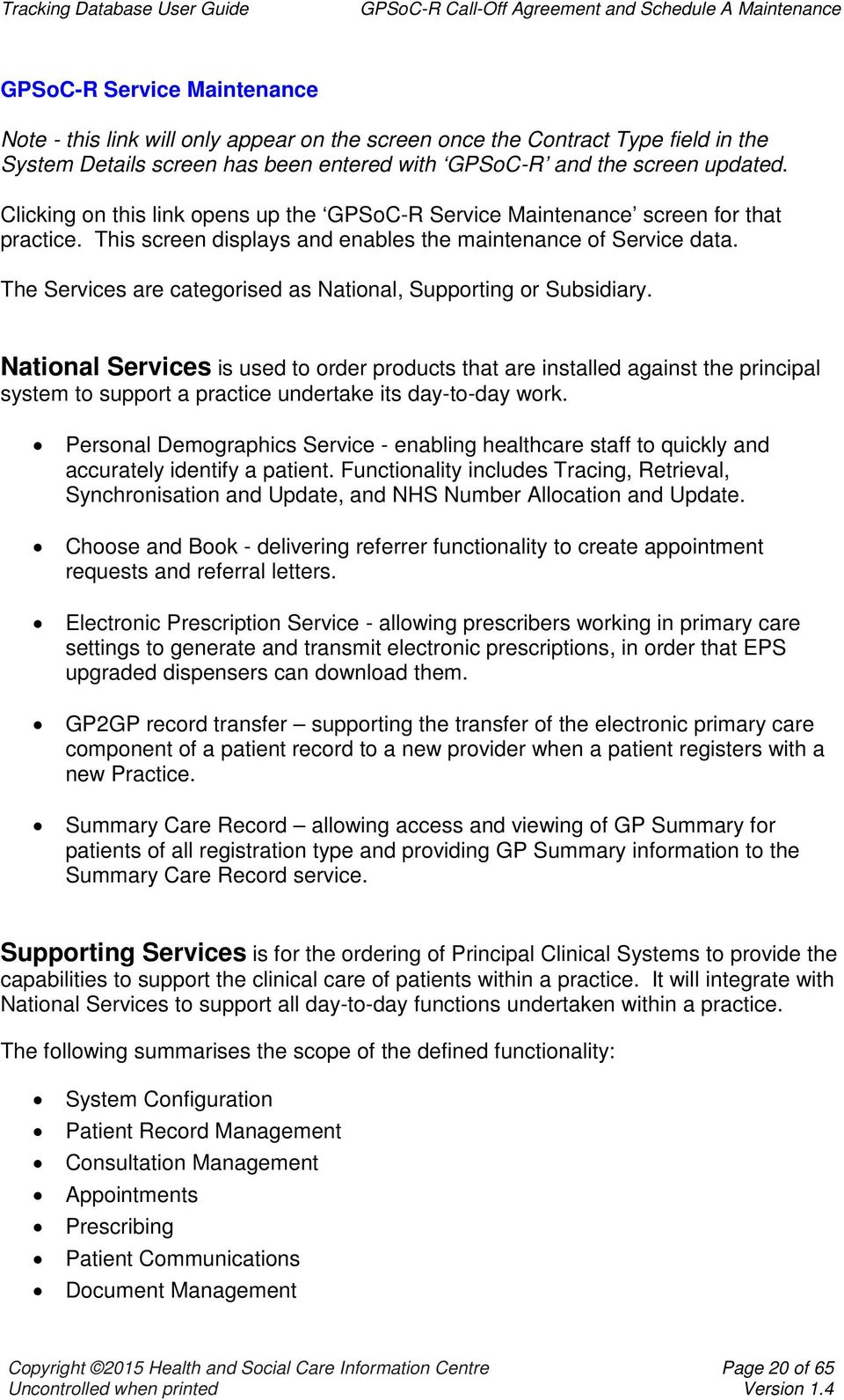 The Services are categorised as National, Supporting or Subsidiary.