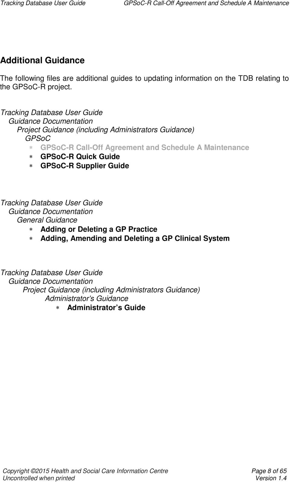 Guide Tracking Database User Guide Guidance Documentation General Guidance Adding or Deleting a GP Practice Adding, Amending and Deleting a GP