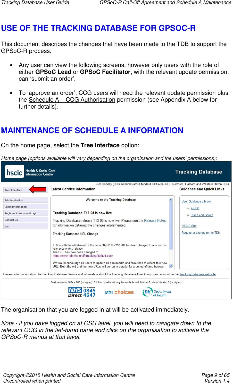 To approve an order, CCG users will need the relevant update permission plus the Schedule A CCG Authorisation permission (see Appendix A below for further details).